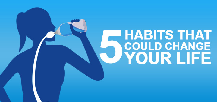 5-Habits-That-Could-Change-Your-Life